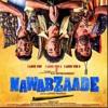 Lagi Hawa Dil Ko - NawabZaade - Altamash Faridi,  Mika Singh, Gurinder Seagal & Nettle