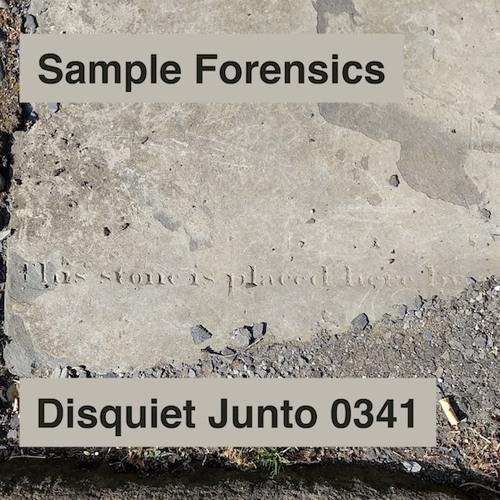 Disquiet Junto Project 0341: Sample Forensics