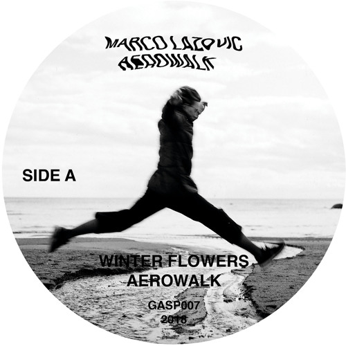 GASP007: Marco Lazovic «Aerowalk» – OUT NOW