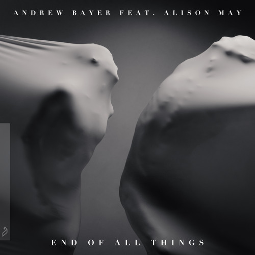 Andrew Bayer feat. Alison May - End Of All Things