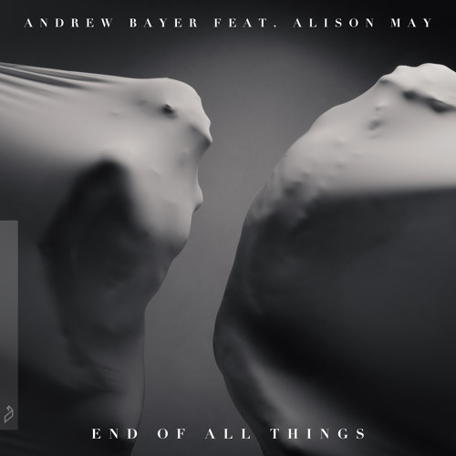 Andrew Bayer - End Of All Things feat. Alison May [Anjunabeats]