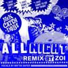 All Night feat. Mattie Safer (ZOI Remix)