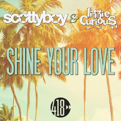 #1 BILLBOARD DANCE Scotty Boy & Lizzie Curious 'Shine Your Love' (Original Mix) 418 Music