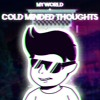 My world + Cold Minded Thoughts (A DH Megalo Strike Back)