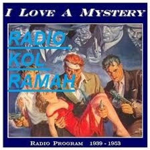 Radio Kol Ramah : I LOVE A MYSTERY