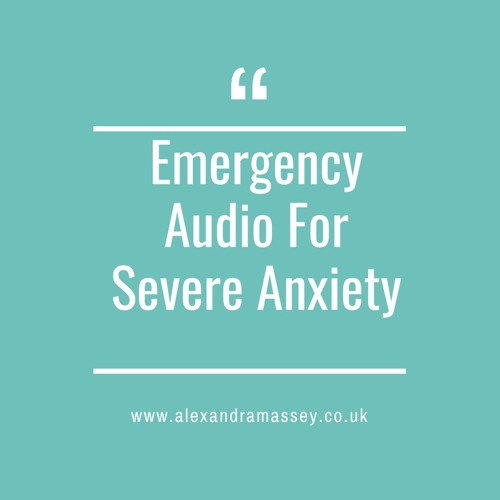 Emergency Audio For High Anxiety or Panic Attack