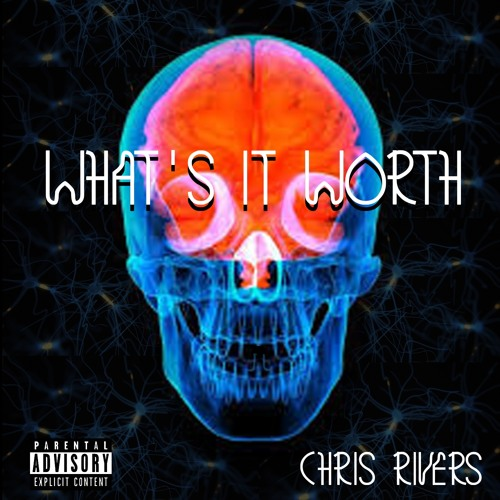 What's It Worth - Chris Rivers