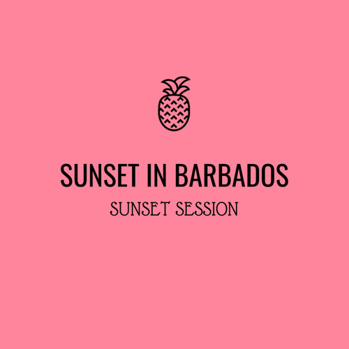 SUNSET SESSION IV: SUNSET IN BARBADOS - FREE DL
