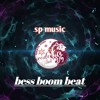 Bess Boom Beat -SP MUSIC 🐯