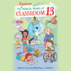 THE DISASTROUS MAGICAL WISHES OF CLASSROOM 13 by H. Lee, M. J. Gilbert - Audiobook Excerpt