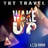 Ybt Travel - Wake Up (Prod by Beatz Era)