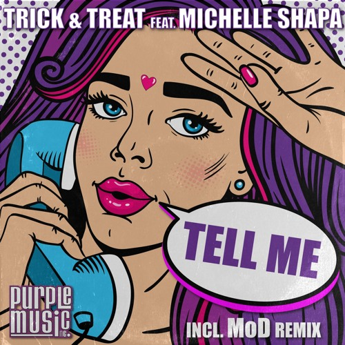 Trick & Treat feat.Michelle Shapa - Tell Me (MoD Remix)