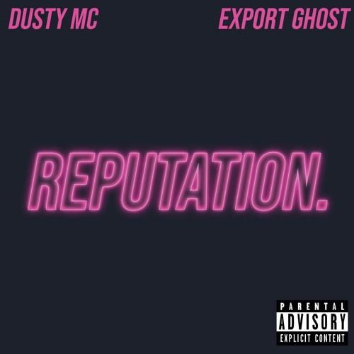 DustyMC & Export Ghost - Reputation