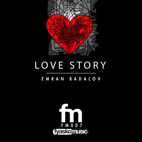 Love Story - Emran Badlov