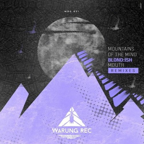 WRG031 - Blonb:ish - Mountains Of The Mind (The Remixes)