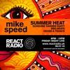 Mike Speed | React Radio Uk | 060718 | FNL | 8-10pm | Summer Heat - House & Trance | Show 50