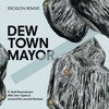 Dew Town Mayor Ft. Noël Rasendrason - Érosion (Radio Version)