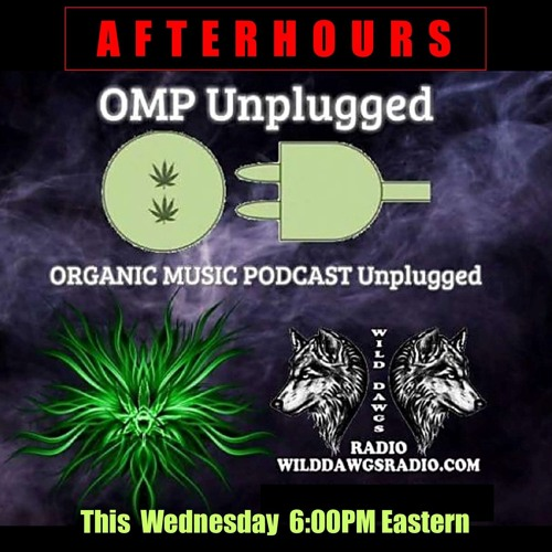 Ep 2 omp afterhours unplugged on wilddawgsradio