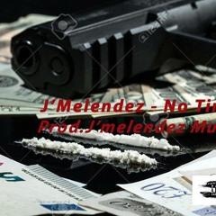J'Melendez - No Time (Prod.J'Melendez) SNIPPET
