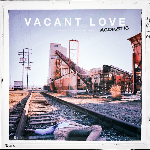 Vacant Love (feat. Blake Rose) [Acoustic Version]