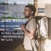 Grinding All My Life #ExcuseMe Nipsey Hussle