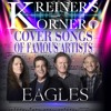 KREINER'S KORNER THE EAGLES COVER SONGS