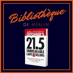 Bibliothèque de Merlin - 21.5 Lois de la vente... Jeffrey Gitomer (Résumé)