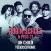 Robin Schulz & Piso 21 - oh child ( Tocadisco Remix )