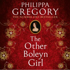 The Other Boleyn Girl by Philippa Gregory - Exclusive Extract 2