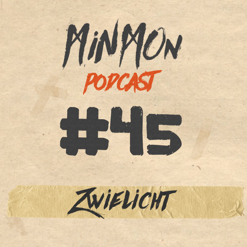 MinMon Podcast #45 by Zwielicht