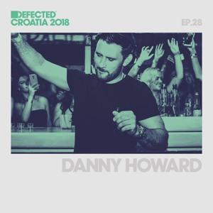 Danny Howard - Defected Croatia Sessions 027 2018-07-19 Artwork