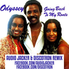 Odyssey - Going Back To My Roots (Audio Jacker & Discotron Remix)**Buy =  Free Download**