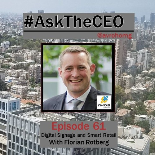 Digital Signage and Smart Retail With Florian Rotberg: #AskTheCEO Episode 61