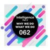 062 | Intelligence And IQ Part 2 | Why We Do What We Do