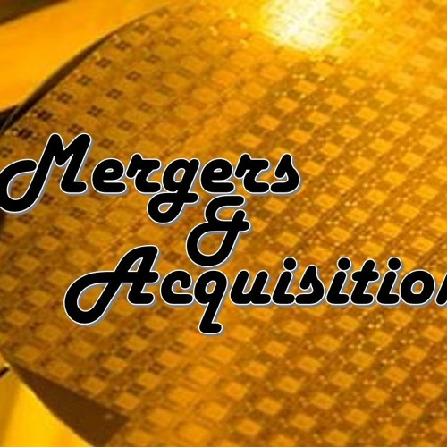 Mergers & Acquisitions in the Semiconductor Industry 7/19/18