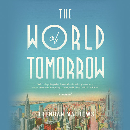 THE WORLD OF TOMORROW by Brendan Mathews Read by Graham Halstead - Audiobook Excerpt