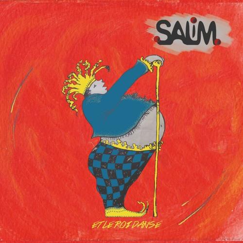 SALIM - Et le roi danse