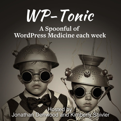 #311 WP-Tonic Show With Special Guest Spencer Forman of Wplaunchify