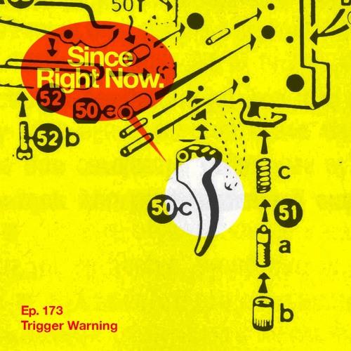173: Trigger Warning