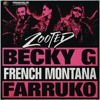 Becky G Ft French Montana & Farruko - Zooted