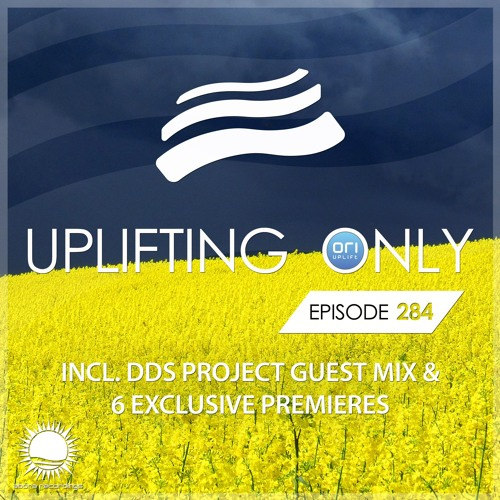 Uplifting Only 284 (incl. DDS Project Guestmix) (July 19, 2018)