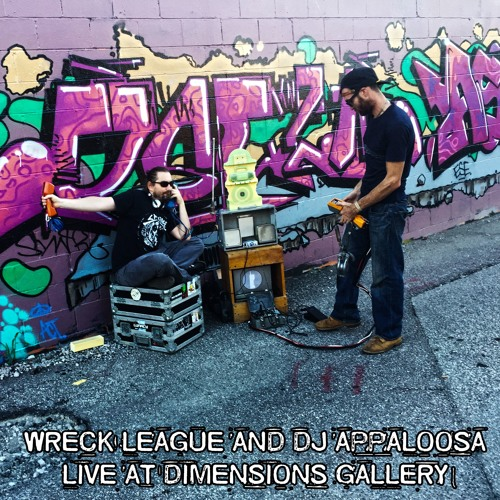WRECK LEAGUE AND DJ APPALOOSA LIVE AT DIMENSIONS GALLERY