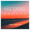Dale Castell x Mariah Carey - Like You Do [FREE DOWNLOAD]