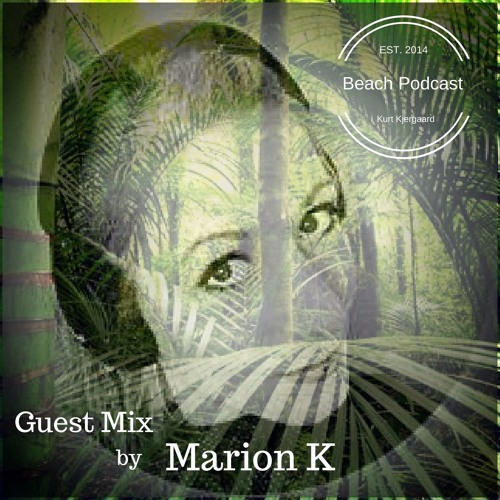 Beach Podcast Guest Mix by Marion K
