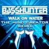 Basshunter - Walk On Water (The Mind Creator Remix) [FREE DOWNLOAD]