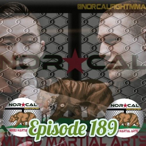 Episode 189: @norcalfightmma Podcast Featuring Brady Green