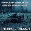 Episode Seventy-Eight:  The Ring ...Trilogy?