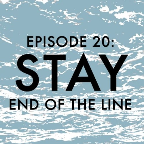 EPISODE 20: Stay