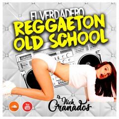 El Verdadero Reggaeton Old School @IlichGranados