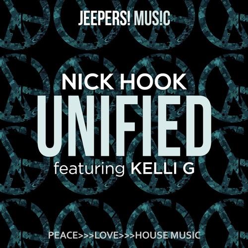 NICK HOOK featuring Kelli G - Unified - Edit